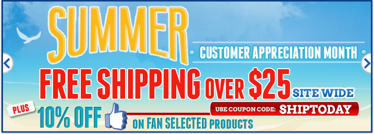 Free Shipping over $25 Site Wide - 10% OFF on Fan Selected Products