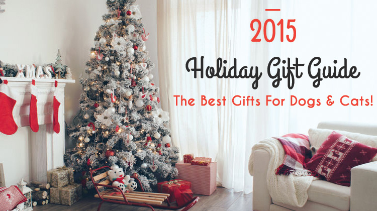 2015 Holiday Gift Guide: The Best Gifts for Dogs & Cats